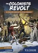The Colonists Revolt: An Interactive American Revolution Adventure