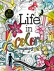 Life in Color: A Coloring Book for Bold, Bright, Messy Works-In-Progress