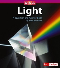 Light: A Question and Answer Book