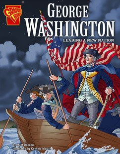 George Washington: Leading a New Nation