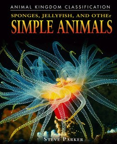 Sponges, Jellyfish, and Other Simple Animals