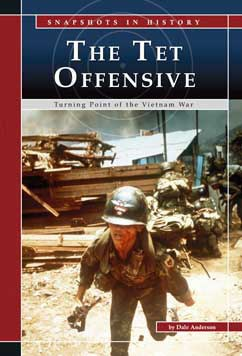 The Tet Offensive: Turning Point of the Vietnam War