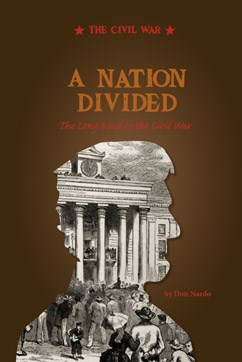 A Nation Divided: The Long Road to the Civil War