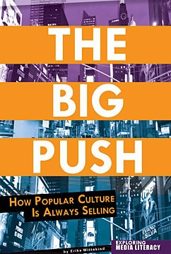 Capstone: The Big Push - How Popular Culture is Always Selling