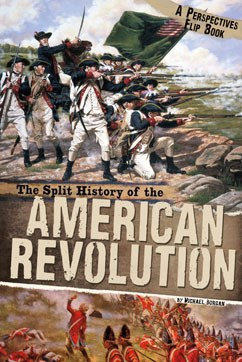 The Split History of the American Revolution: A Perspectives Flip Book