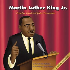 Martin Luther King, Jr.: Preacher, Freedom Fighter, Peacemaker