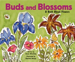 Buds and Blossoms: A Book About Flowers