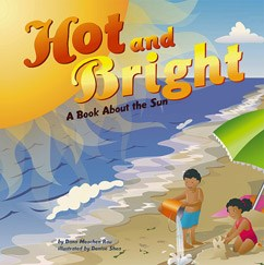 Hot and Bright: A Book About the Sun