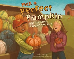 Pick a Perfect Pumpkin: Learning About Pumpkin Harvests
