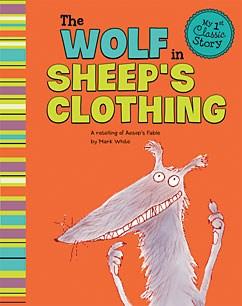 The Wolf in Sheep's Clothing: A Retelling of Aesop's Fable