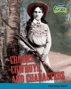 Crooks, Cowboys, and Characters: The Wild West