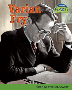 Varian Fry: A Hero of the Holocaust