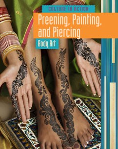 Preening, Painting, and Piercing: Body Art