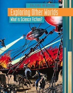 Exploring Other Worlds: What Is Science Fiction?