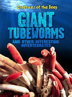 Giant Tube Worms and Other Interesting Invertebrates