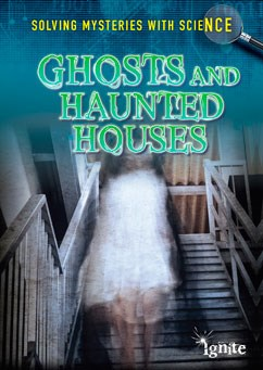 Ghosts & Haunted Houses