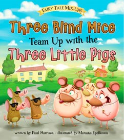 Three Blind Mice Team Up with the Three Little Pigs