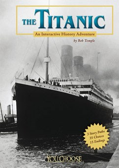 The Titanic: An Interactive History Adventure