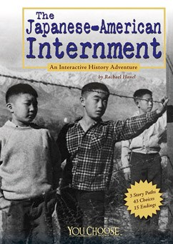 The Japanese American Internment: An Interactive History Adventure