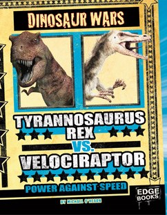 Tyrannosaurus rex vs. Velociraptor: Power Against Speed
