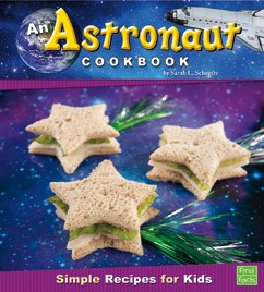 An Astronaut Cookbook: Simple Recipes for Kids