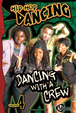 Hip-Hop Dancing Volume 4: Dancing with a Crew