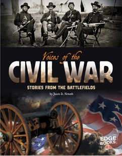 Voices of the Civil War: Stories from the Battlefields