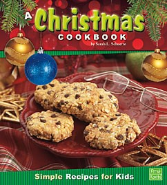 A Christmas Cookbook: Simple Recipes for Kids