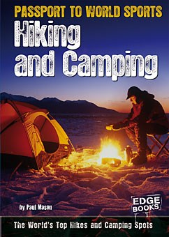 Hiking and Camping: The World's Top Hikes and Camping Spots