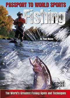 Fishing: The World's Greatest Fishing Spots and Techniques