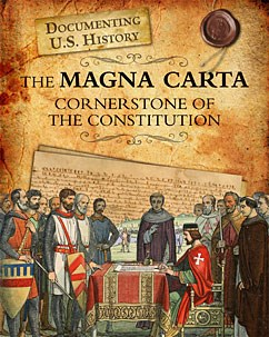 The Magna Carta: Cornerstone of the Constitution