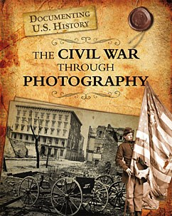 The Civil War Through Photography