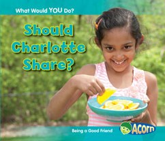 Should Charlotte Share?: Being a Good Friend