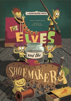 The Elves and the Shoemaker: A Grimm Graphic Novel