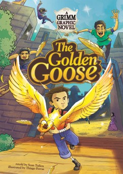 The Golden Goose: A Grimm Graphic Novel