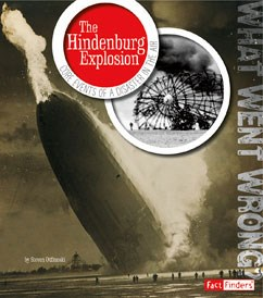 The Hindenburg Explosion: Core Events of a Disaster in the Air