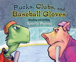 Pucks, Clubs, and Baseball Gloves: Reading and Writing Sports Poems