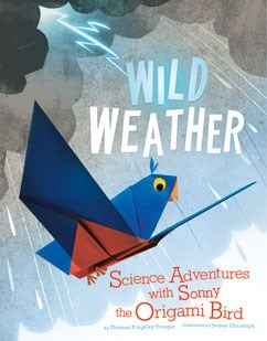 Wild Weather: Science Adventures with Sonny the Origami Bird
