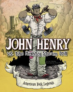 John Henry vs. the Mighty Steam Drill