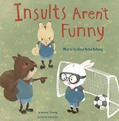 Insults Aren't Funny: What to Do About Verbal Bullying