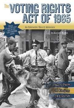 The Voting Rights Act of 1965: An Interactive History Adventure