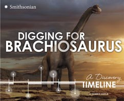 Digging for Brachiosaurus: A Discovery Timeline