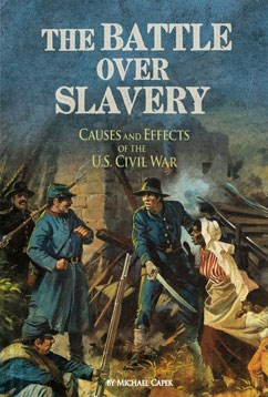The Battle over Slavery: Causes and Effects of the U.S. Civil War