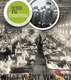 The 1918 Flu Pandemic: Core Events of a Worldwide Outbreak