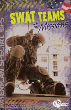 SWAT Teams: The Missions