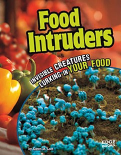 Food Intruders: Invisible Creatures Lurking in Your Food