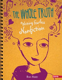 The Whole Truth: Writing Fearless Nonfiction