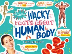 Totally Wacky Facts About the Human Body