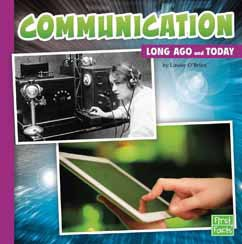 Communication Long Ago and Today