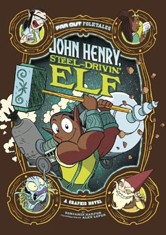 John Henry, Steel-Drivin' Elf: A Graphic Novel